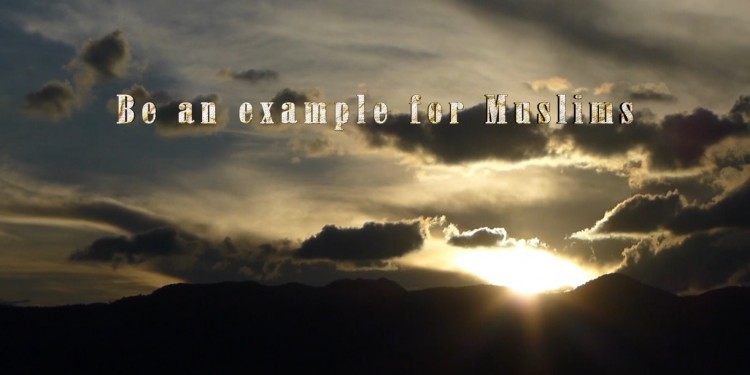 Jesus Christ for Muslims - Be an example for Muslims