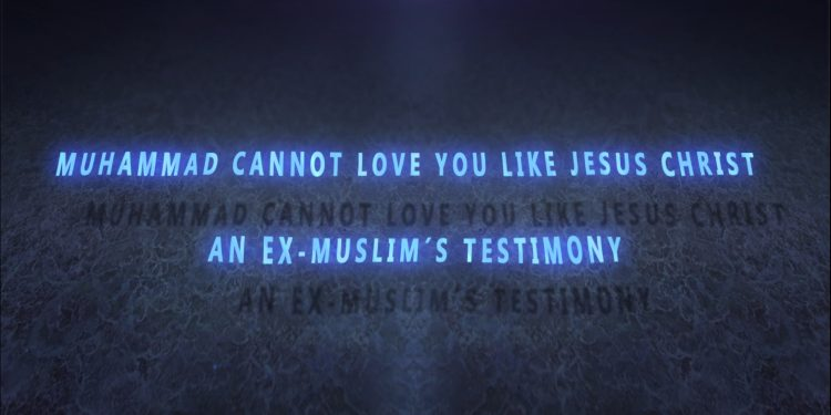 Muhammad cannot love you like Jesus Christ; An Ex-Muslim´s Testimony