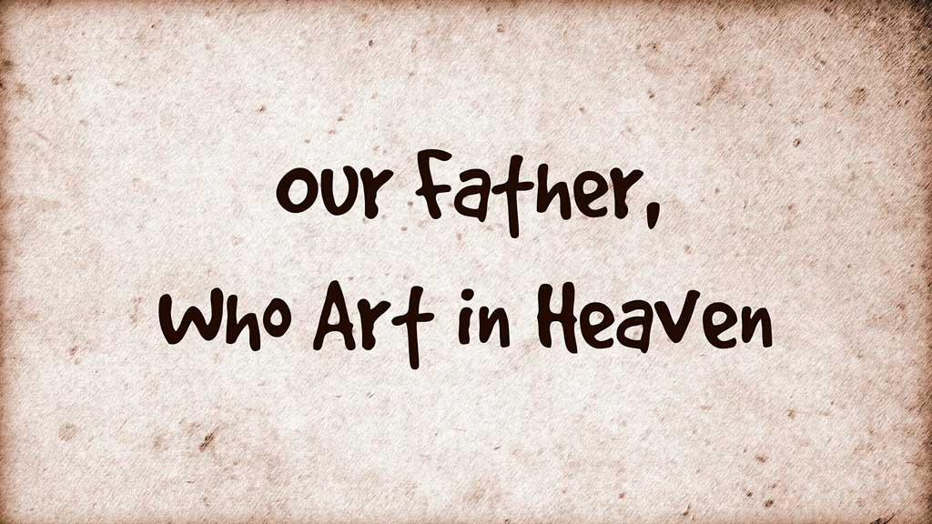 the our father prayer the lord s prayer the perfect christian prayer