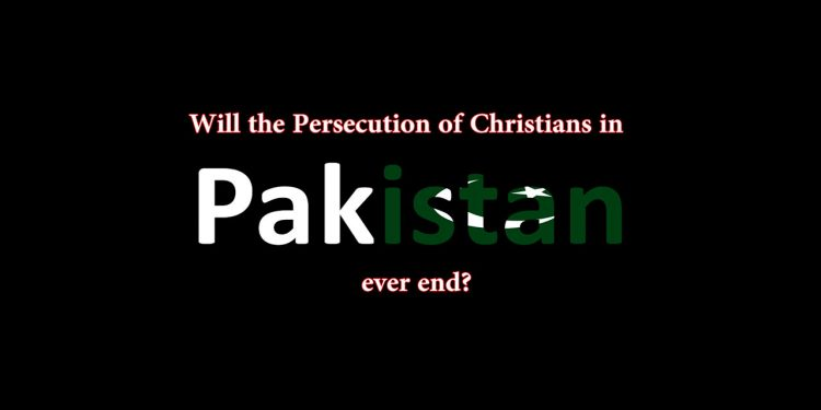 Will the Persecution of Christians in Pakistan ever end - Religious Persecution Pakistan-Jesus Christ for Muslims