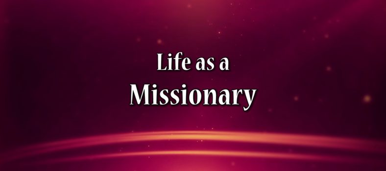 Life as a Missionary - Anthony Santiago - www.anthonysantiago.org - Online Word of God