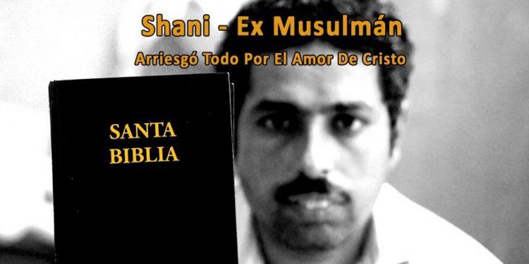 Shani (Ex Musulmán) - Arriesgó Todo Por El Amor De Cristo - Apóstatas del islam