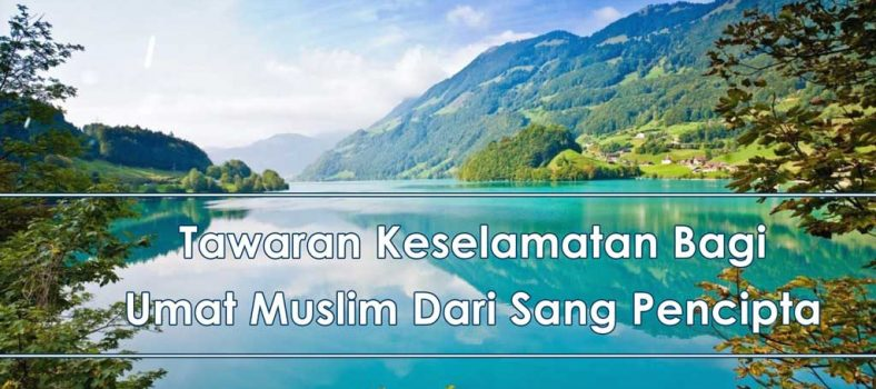 Tawaran Keselamatan Bagi Umat Muslim - Website Kristen Untuk Indonesia